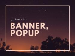 Để quảng cáo banner, popup trên website đạt hiệu quả cao nhất, không nên bỏ qua các thông tin này